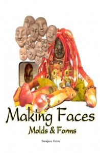 Making Faces, Molds and Forms