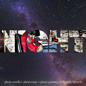 Night--A photo novella by Ricardo Acevedo