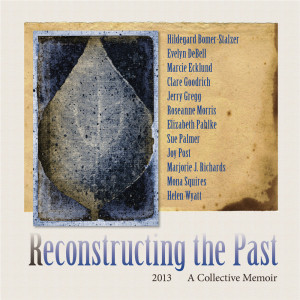 Reconstructing The Past : A Collective Memoir 2013