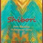 Shibori: From Textiles to Polymer Clay